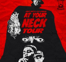 Joey Fatts, D Savage -  At Your Neck Tour