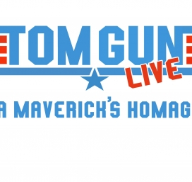 Tom Gun LIVE: A Maverick's Homage (Early Show)