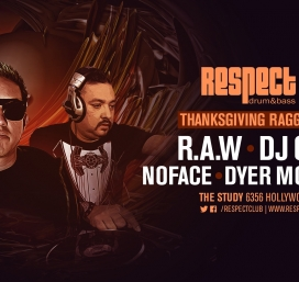 RESPECT Thursdays - Thanksgiving Ragga Roast w/R.A.W, DJ CRS?, Noface, Dyer MC, MC Dre